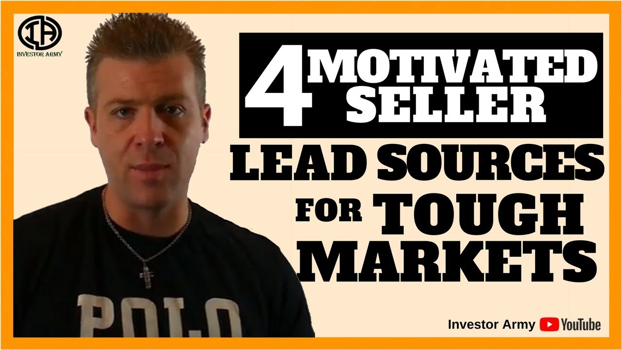 4 Motivated Seller Lead Sources For Tough Markets