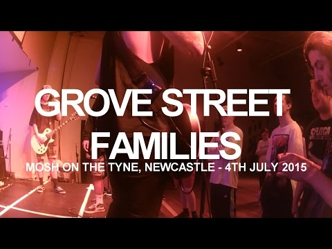 GROVE STREET FAMILIES | MOSH ON THE TYNE, NEWCASTLE | 4TH JULY 2015