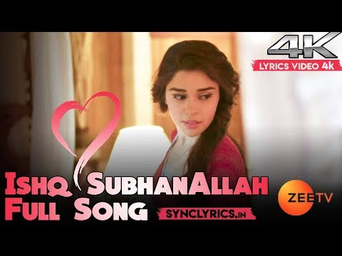Subhan Allah Hai Ishq Subhan Allah | Full Song | Lyrics Video 4k | Zee TV