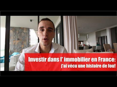 Investir dans l'immobilier en France: j'ai vécu une histoire de fou !