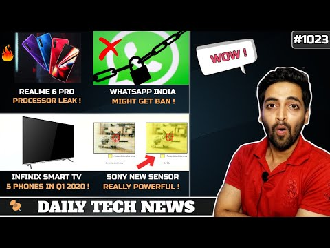 Realme 6 Pro SD730,WhatsApp India Ban,Infinix Smart TV,Sony New Camera Sensor,Twitter Record #1023