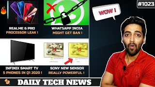 Realme 6 Pro SD730,WhatsApp India Ban,Infinix Smart TV,Sony New Camera Sensor,Twitter Record #1023
