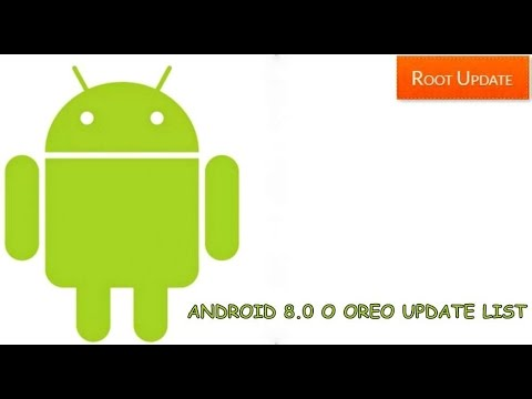List of Devices Updating to Android 8 0 O Oreo  - Root Update