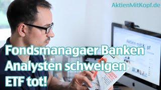 Warum Fondsmanager Banken und Analysten ETF totschweigen