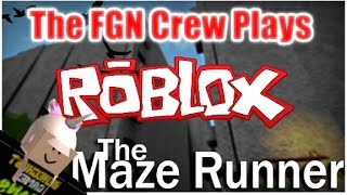 The FGN Crew Plays: ROBLOX - Maze Runner (PC)