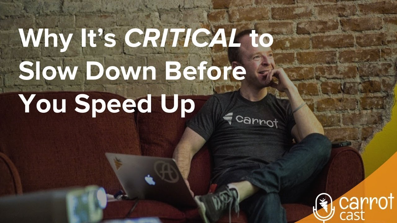 Why It's CRITICAL to Slow Down Before You Speed Up