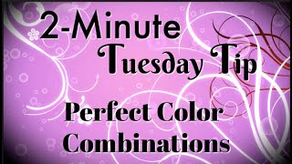 Simply Simple 2-MINUTE TUESDAY TIP - Finding Perfect Color Combinations by Connie Stewart