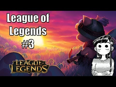 League Of Legends #3... Su Normal Uwu
