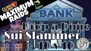 Sui Slammer 10v10 | Drop a Dime in the Bank Vol. 2 | Clash of Clans