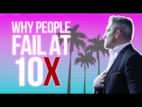 Why People Fail at 10X – Grant Cardone