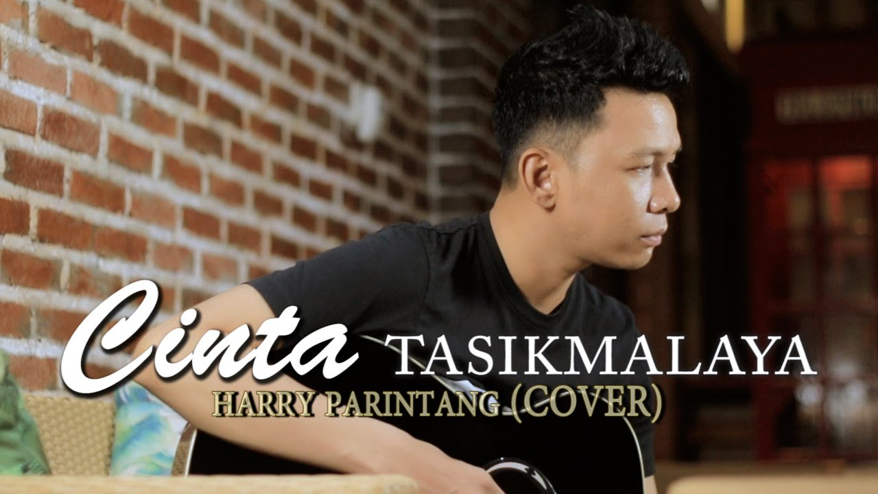 CINTA TASIKMALAYA ASAHAN - COVER BY HARRY PARINTANG