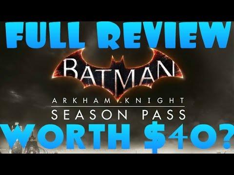 Batman: Arkham Knight Season Pass Review - Is It Worth It?