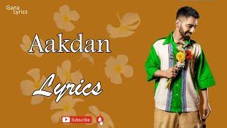Aakdan (LYRICS) ♪ Maninder Buttar ♪ Romantic Punjabi Songs 2021 ♪♪