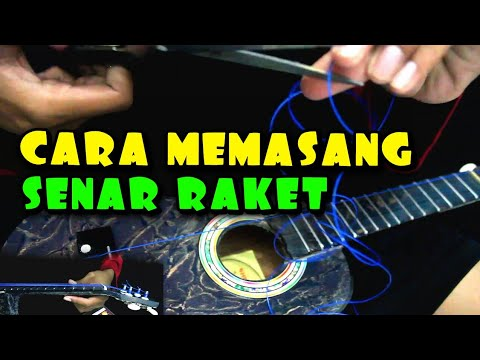 CARA MEMASANG SENAR RAKET | KENTRUNG SENAR 4 - YouTube