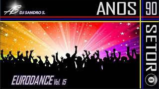 EURODANCE ANOS 90'S VOL:15 DJ SANDRO S.