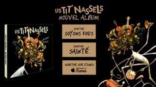 Les Tit' Nassels - Le premier baisé(r) (officiel)