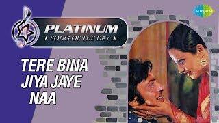 Platinum song of the day   Tere Bina Jiya Jaye Naa   21st January   R J Ruchi