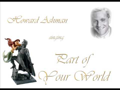 Howard Ashman singing Part of Your World