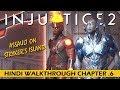 INJUSTICE 2 Hindi Walkthrough Part 6 ATTACK ON STRYKER S ISLAND PS4 Gameplay