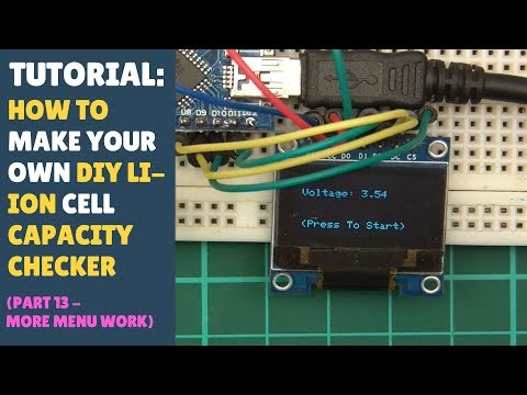 TUTORIAL: DIY 18650 Lithium Ion Cell Battery Capacity Checker Tester (Part 13 - More Menu Stuff!)