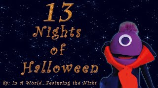 13 Nights of Halloween (Part 2 - Nights 8-13)  A Song for kids of all ages by In A World...