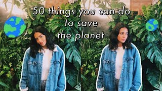 50 things you can do to save the planet  easy ecofriendly tips
