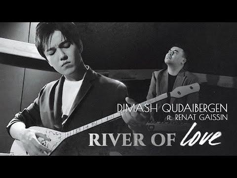 Dimash Ft. Renat Gaissin - River Of Love