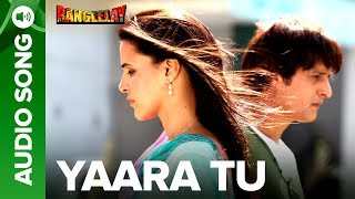Yaara Tu - Full Audio Song | Jimmy Sherigill & Neha Dhupia | Rangeelay