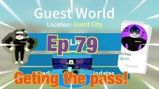 "Roblox- ""Guest World!"" {Episode 79} Geting The DJ Pass!!!"