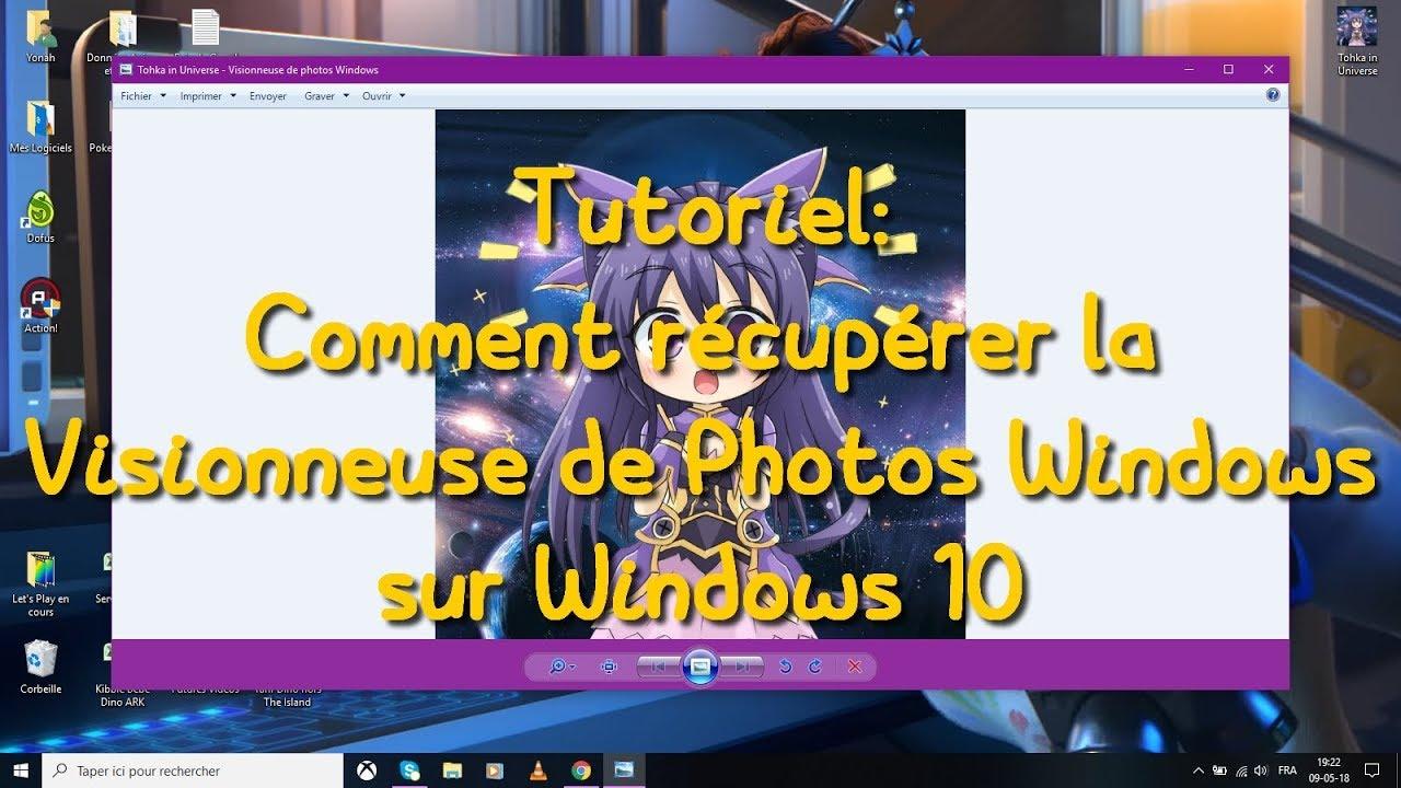 Tutoriel Comment Récupérer La Visionneuse De Photos Windows Sur Windows 10