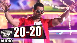 20-20 Full AUDIO Song - Welcome Back | John Abraham | Shadab | T-Series
