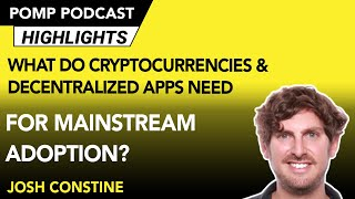 What Do Cryptocurrencies & Decentralized Apps Need For Mainstream Adoption? Josh Constine Weighs In
