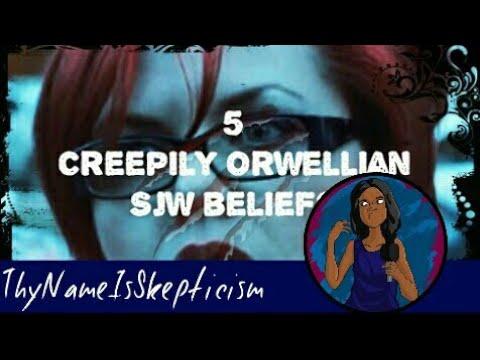 5 Creepily Orwellian SJW Beliefs