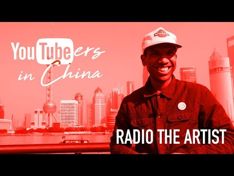 YOUTUBERS IN CHINA | Radio The Artist
