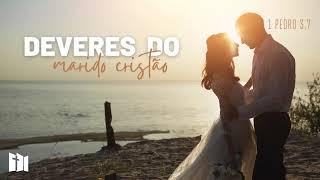 Deveres do Marido Cristão | Rev. Ediano Pereira