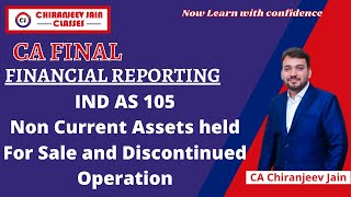 IND AS 105 - Non Current Assets held For Sale and Discontinued Operation