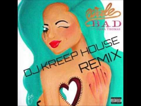 WALE BAD DJ KREEP HOUSE REMIX