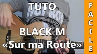 Black M - Sur ma Route - TUTO Guitare ( Facile )