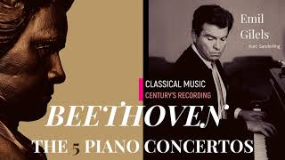 Beethoven - Piano Concertos No.1,2,3,4,5 'Live Recordings' + P° (Ct. rec.: Emil Gilels / Sanderling)