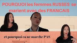 POURQUOI les femmes RUSSES  se marient avec des FRANCAIS et pourquoi ca ne marche PAS