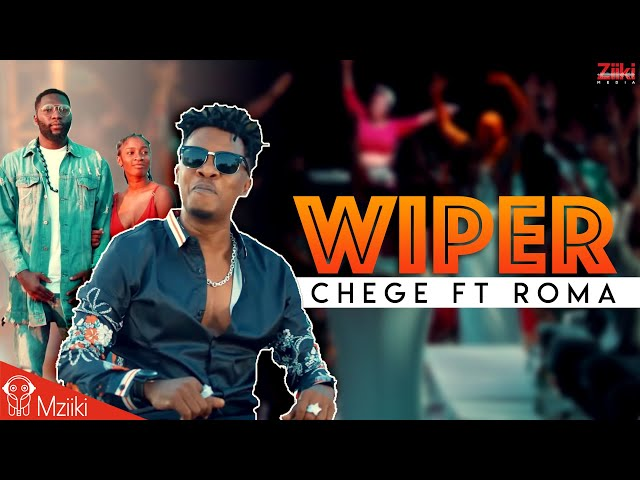 Chege Ft Roma : WIPER | Official Video