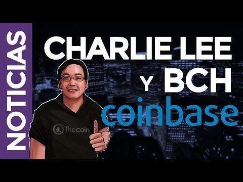 ÚLTIMAS NOTICIAS - BCH EN COINBASE Y CHARLIE LEE VENDE SUS LTC