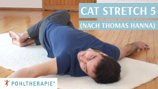 Cat Stretch 5 (nach Thomas Hanna) - Drehende Muskulatur
