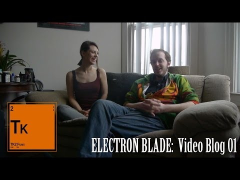 Electron Blade: Video Blog 01
