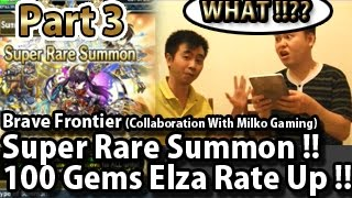 Brave Frontier Global Super Rare Summon 100 Gems Elza Rate Up (Collaboration With Milko) Part 3