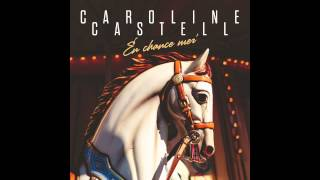Caroline Castell - En chance mer