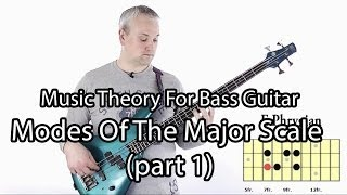 Modes of the Major Scale For Bass Guitar: Part 1 (L#46)