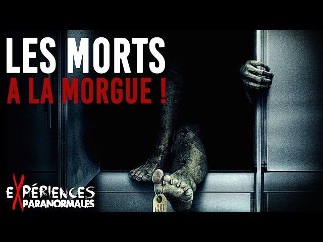 Expériences Paranormales - Les Morts a la Morgue !