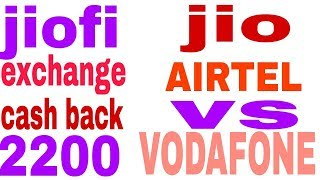 Jiofi exchange offer, AIRTEL new hello tune,vodafone 2 new prepaid pack