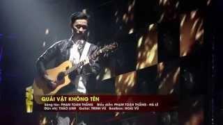 [HTV AWARDS] [LIVE SHOW 1] QUÁI VẬT KHÔNG TÊN - PHẠM TOÀN THẮNG (14/03/2015)